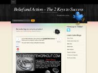 Belief and Action – The 2 Keys to Success
