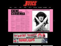 juicemagazine.com INTERVIEWS, EVENTS, MUSIC