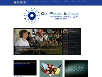 Our Public School: Focusing on the Best Practices in Education Multimedia, Teacher Development, Core Concepts, and Environmental Stewardship