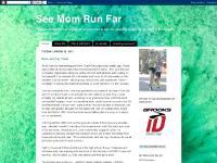 See Mom Run Far