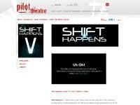Pilot Theatre - Shift Happens V (2013)