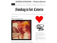 AIMEELOVESYOU - Week in Review