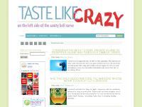 Taste Like Crazy