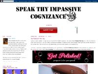 SPEAK THY IMPASSIVE COGNIZANCE